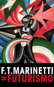 F.T. MARINETTI=FUTURISMO