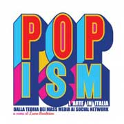 Popism - L'arte in Italia dalla teoria dei mass media ai social network